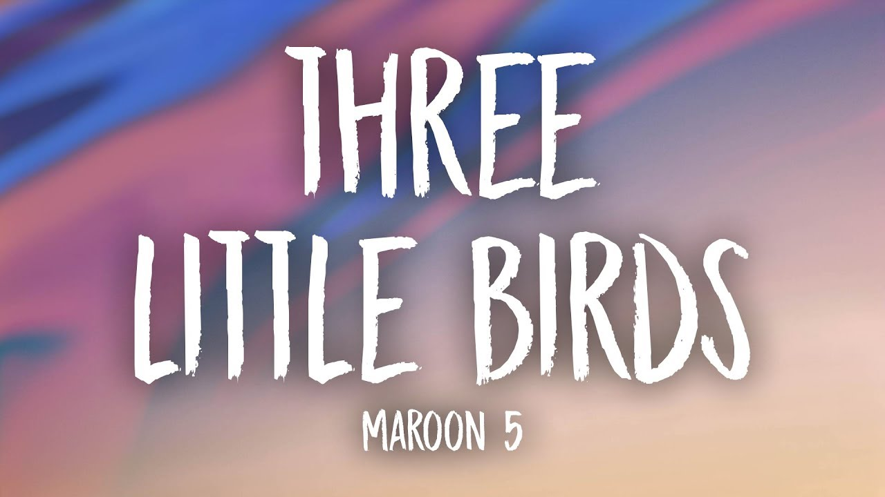 maroon-5-three-little-birds-lyrics-unique-vibes