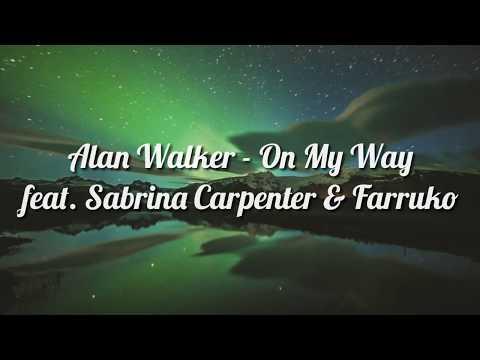 alan-walker---on-my-way-[-lyrics-]-feat.sabrina-carpenter&farruko