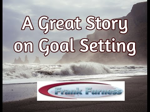Goal Setting - Great Story | Frank Furness | Sales & Marketing Speaker