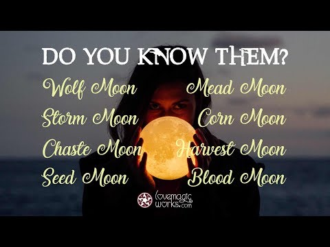 Names Of The Full Moon (Wolf, Harvest, Blood Moon) What Are They?