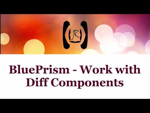 BluePrism - Working with Diff Components || Reality & Useful