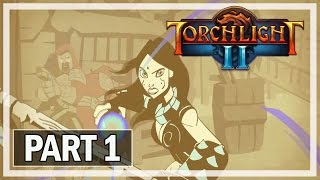 Torchlight 2 Walkthrough Part 1 Outlander - PC Let's Play Gameplay