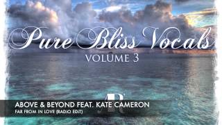 Above & Beyond feat. Kate Cameron - Far From In Love (Radio Edit) [Pure Bliss Vocals - Volume 3]