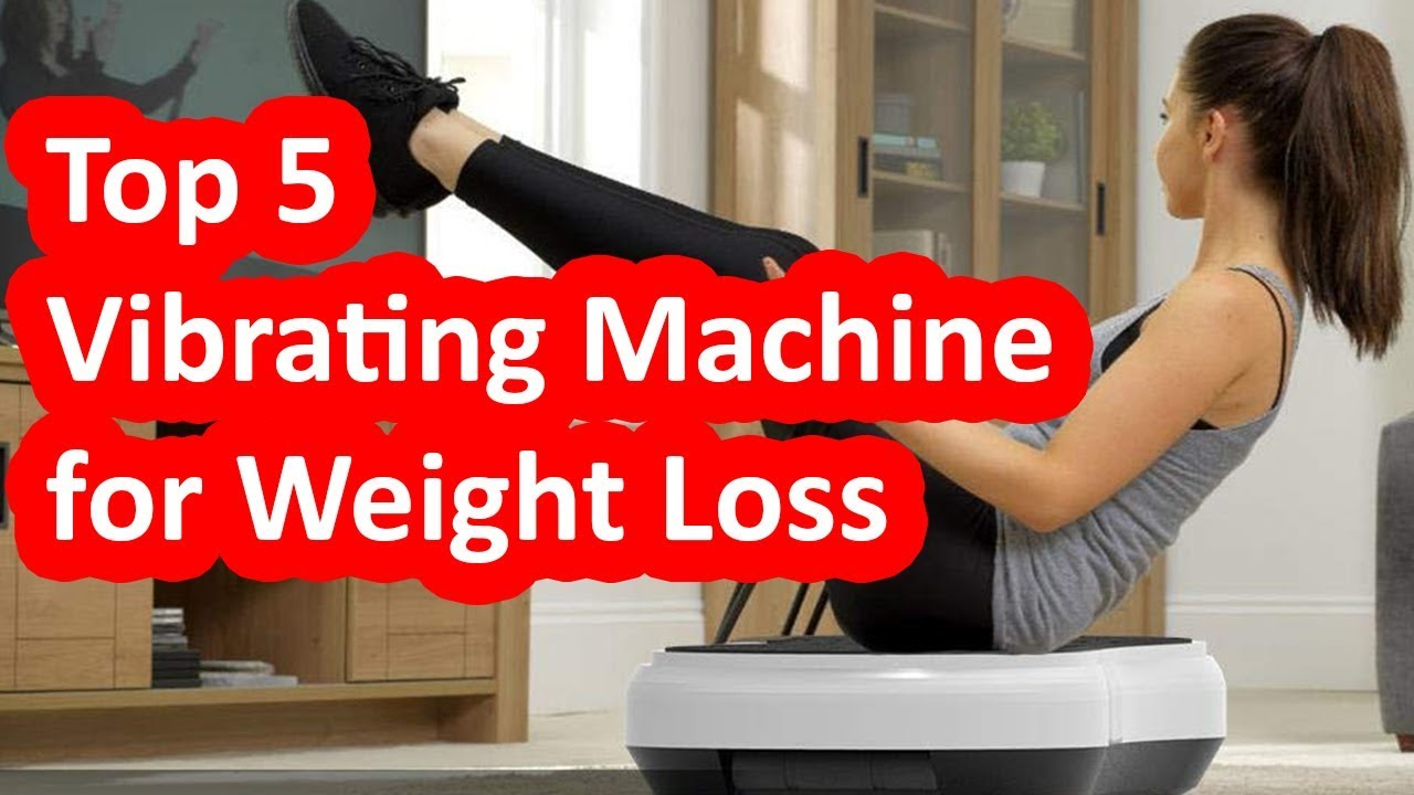 Top 5 Best Vibrating Machine for Weight Loss 2019 - YouTube