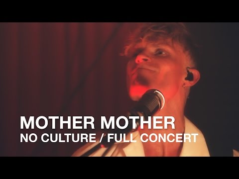 Mother Mother | No Culture | Full Concert