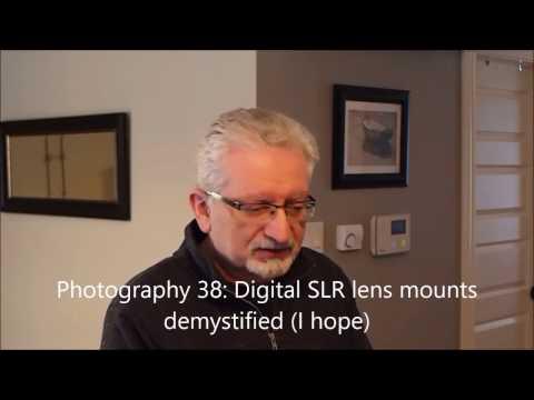Photography 38: Demystifying DSLR lens mounts (I hope)