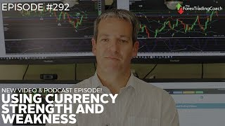 Why Currency Strength & Weakness is important with Forex Coach Andrew Mitchem""