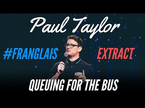QUEUING UP IN FRANCE - #FRANGLAIS - PAUL TAYLOR