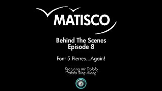 MATISCO - Behind The Scenes - Ep.8 - Pont 5 Pierres...Again! Featuring Mr Trololo Thumbnail