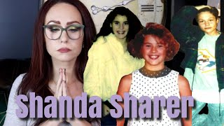 The Life and Death of Shanda Sharer: PART ONE