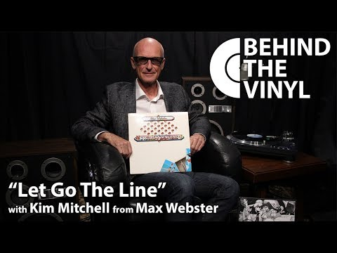 "Behind The Vinyl: ""Let Go The Line"" with Kim Mitchell from Max Webster"