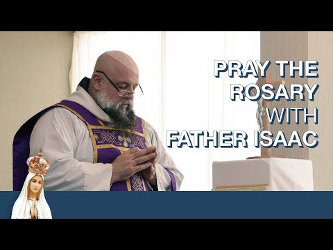 The Rosary with Father Isaac Mary Relyea (March 20th, 2020)