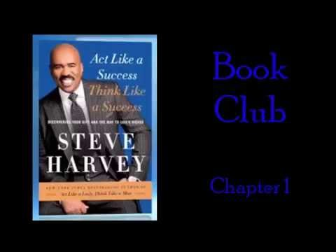 Steve Harvey Act Like a Success Think Like a Success Book Club Chapter 1