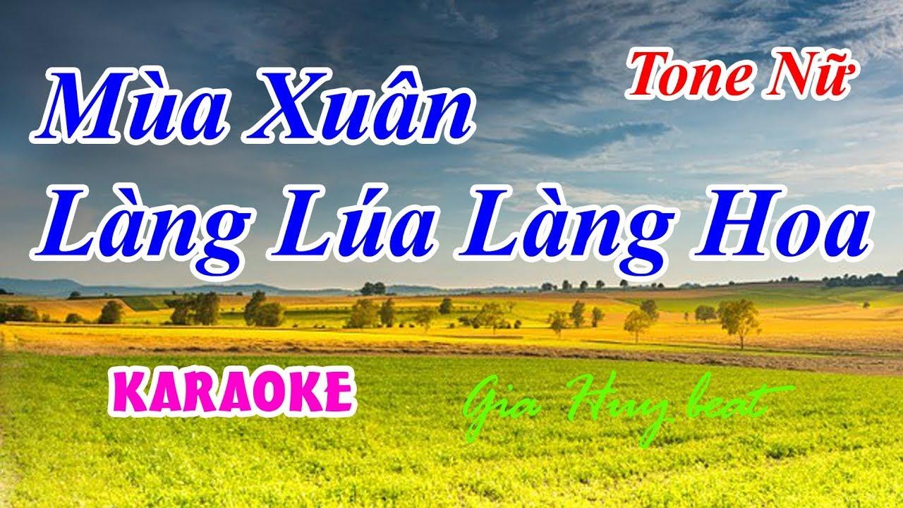 Download Mùa Xuân Làng Lúa Làng Hoa - karaoke tone nữ - gia huy beat