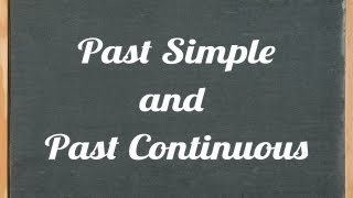 Past Simple and Past Continuous - English grammar tutorial video lesson