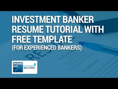 Investment Banker Resume Tutorial With Free Template (for Experienced Bankers)