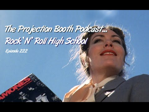 The Projection Booth:  Rock N Roll High School (222)