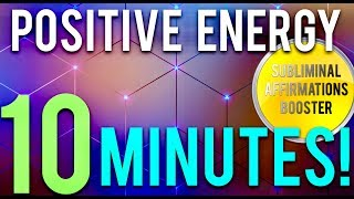 🎧ATTRACT POSITIVE ENERGY IN 10 MINUTES! SUBLIMINAL AFFIRMATIONS BOOSTER! REAL RESULTS DAILY!