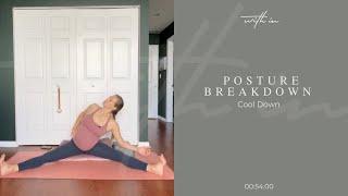 Posture Breakdown: Cool Down