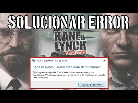 "REPARAR ERROR ""Kane & Lynch - Dead Men Dejo de Funcionar"" by TecnoMike92"