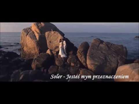 Soler - Jesteś mym przeznaczeniem ( Oficjalne Video )