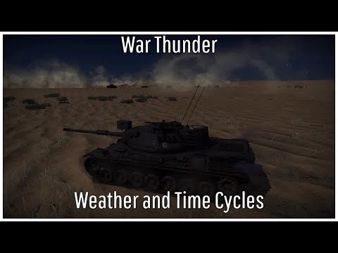 War Thunder - Weather and Time Cycles
