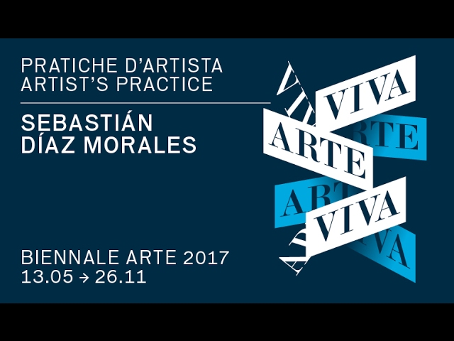Biennale Arte 2017 - Sebastián Díaz Morales