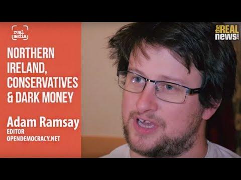 Real Media: Northern Ireland, Conservatives & Dark Money (1/2)