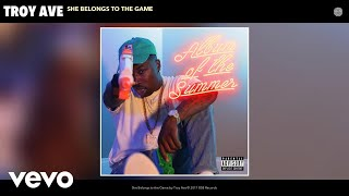 Troy Ave She Belongs To The Game Audio