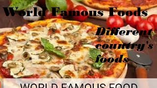 World famous foods/Different Country foods/Delicious foods