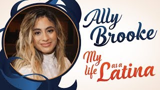 Ally Brooke on New Solo Career, Life After Fifth Harmony and Breaking Barriers   My Life As A Latina