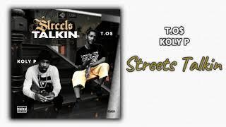 T.O$ ft. Koly P - Streets Talkin