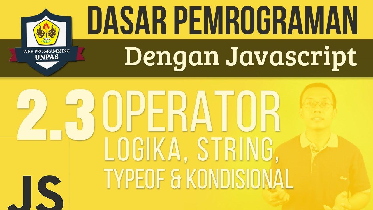 OPERATOR PADA JAVASCRIPT : Logika, String, Typeof dan ...