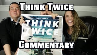 Think Twice (action film I star in) Commentary!