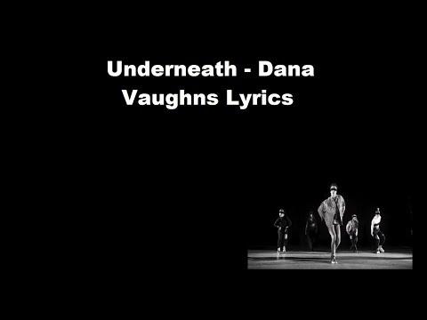 Underneath - Dana Vaughns Lyrics