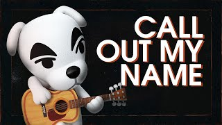 KK Slider - Call Out My Name (The Weeknd)