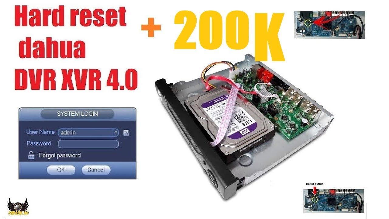Download Hard reset dahua DVR XVR 4.0