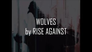 Rise Against - Wolves (Lyrics On-Screen)