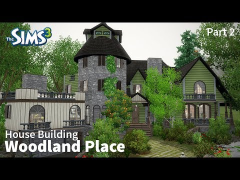 The Sims 3 House Building - Woodland Place - Part 2