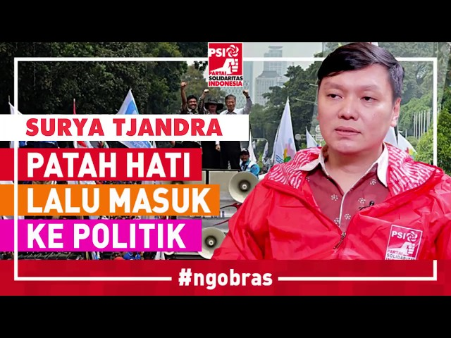 Ngobras Episode 18: Surya Tjandra - Patah Hati Lalu Masuk ke Politik