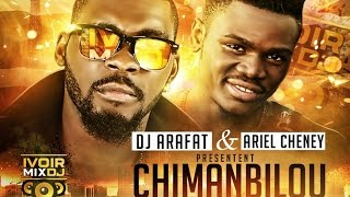 Ivoirmixdj - Dj Arafat et Ariel Sheney - Chimanbilou (Clip Officiel)