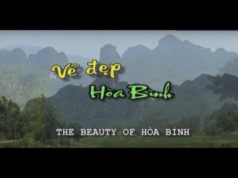 Vẻ Đẹp Hòa Bình - Hòa Bình Trong Tôi | Du Lịch Văn Hóa Việt Nam