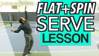 FLAT + SPIN Serve Technique: First and Second Serve Tennis Lesson
