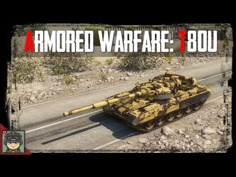 Armored Warfare: T80U GLOPS Gameplay