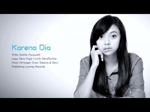 Sachie Ayuswasti - Karena Dia (Video Lirik)