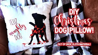 DIY CHRISTMAS DOG PILLOW | FELIZ NAUGHTY DOG!