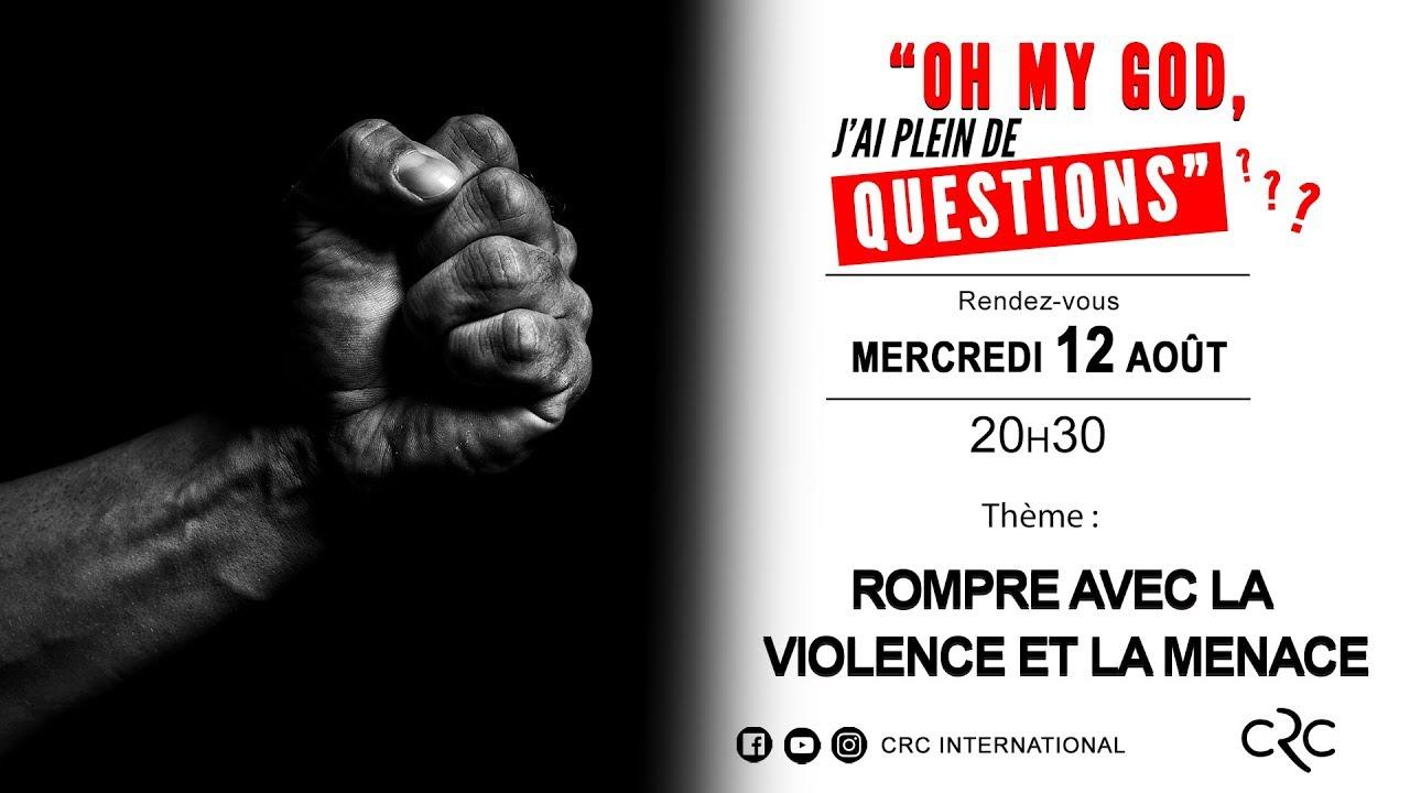 Rompre avec la violence et la menace [12 août 2020]