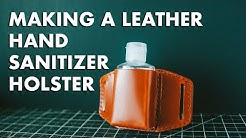 Making a Leather Hand-Sanitizer Holster
