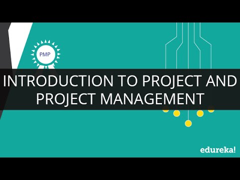 Introduction to Project and Project Management | Project Management Tutorial