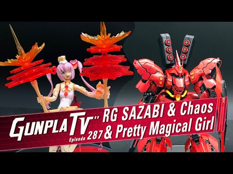 Gunpla TV – 287 – RG Sazabi & Megami Device Chaos Reviewed!